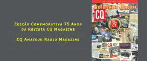 Revista-CQ-Magazine-Edição-Comemorativa-75-Anos-Propagação-Aberta-Salles-PY2QX-300x125